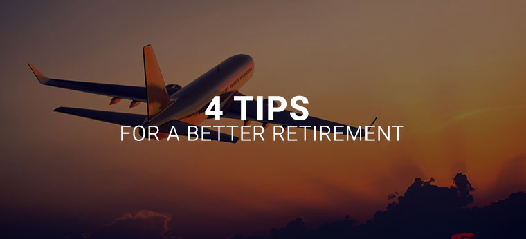 4 tips for a better retirement
