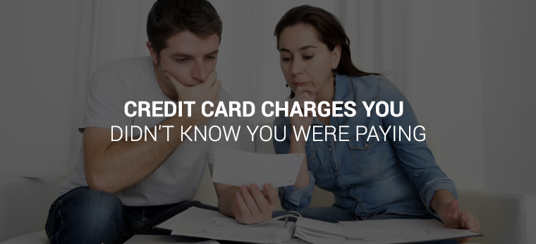 credit card charges you didn't know you were paying
