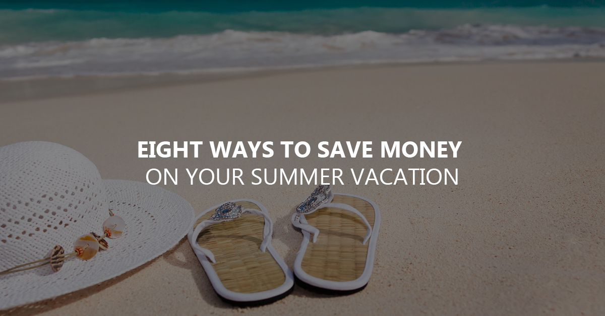 How to save money on your summer vacation