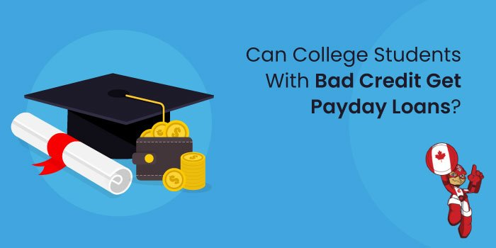 Can College Students with Bad Credit get Payday Loans