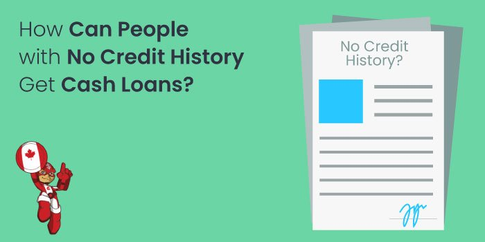 How Can People with No Credit History Get Cash Loans?